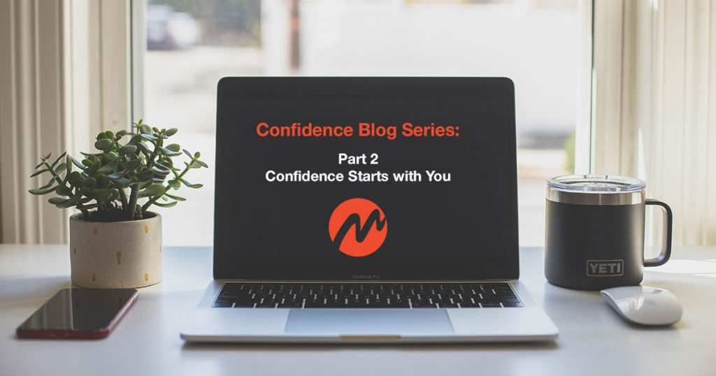 Confidence Blog Series: Part 2 - Confidence Starts with You