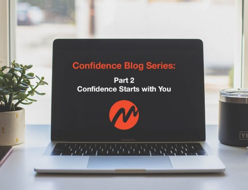 Confidence Blog Series: Part 2 – Confidence Starts with You