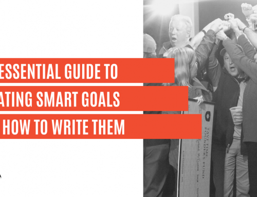 The Essential Guide to Creating SMART Goals and How To Write Them